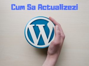 Cum sa actualizezi WordPress